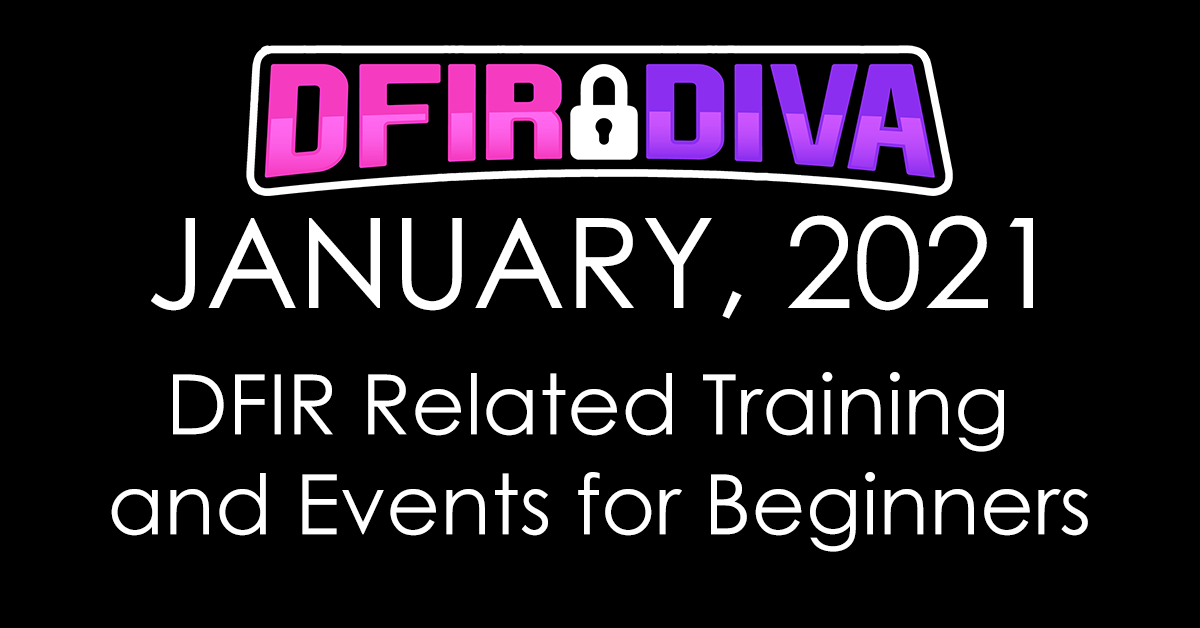 DFIR Related Events for Beginners – January 2021
