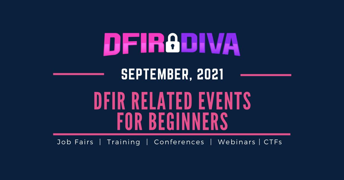DFIR Related Events for Beginners – September 2021